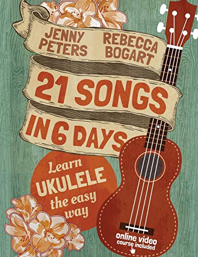 9781502760272: 21 Songs in 6 Days: Learn Ukulele the Easy Way: Book + online video: Volume 1