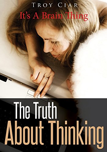 9781502760906: The Truth About Thinking: It's A Brain Thing