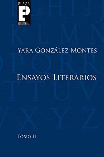Ensayos Literarios, Tomo 2 (Paperback): Yara Gonzalez Montes