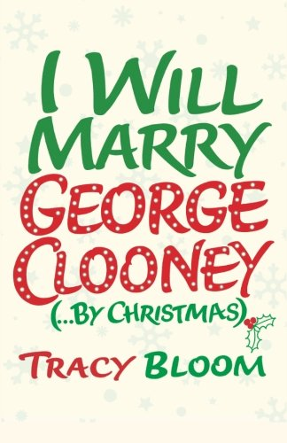 9781502764454: I Will Marry George Clooney (By Christmas)