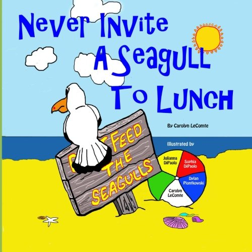 Never Invite a Seagull to Lunch: LeComte, Carolyn