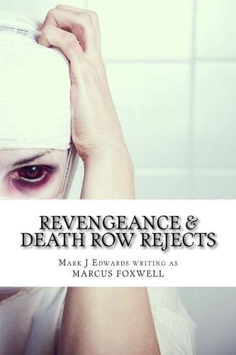 Revengeance & Death Row Rejects: Edwards, Mr Mark J