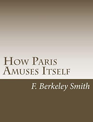 How Paris Amuses Itself: F. Berkeley Smith