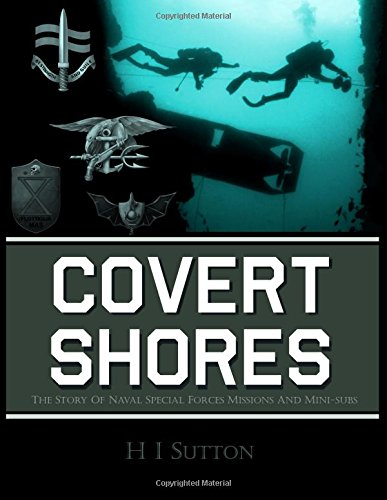 9781502769497: Covert Shores: The Story of Naval Special Forces Missions and Minisubs