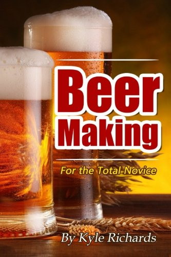 Beer Making for the Total Novice: Kyle Richards