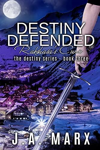 Destiny Defended: Rakshasa's Curse: Marx, J. a.