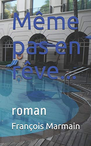 9781502775443: M�me pas en r�ve...: roman