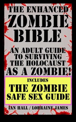 9781502775719: The Enhanced Zombie Bible includes The Zombie Safe Sex Guide: An Adult Guide to Surviving the Holocaust as a Zombie!