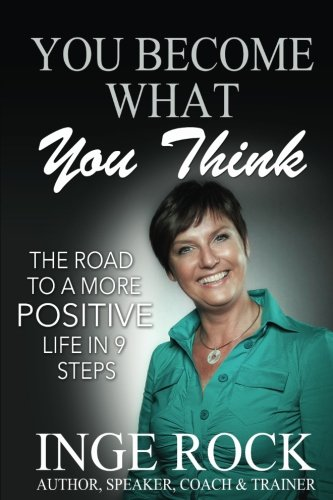 9781502776921: You Become What You Think: A more positive life in 9 steps
