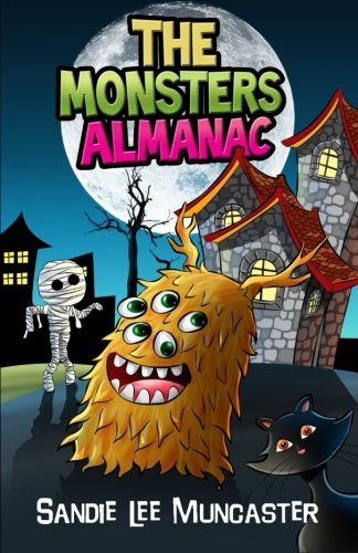 The Monsters Almanac: Silly, Spooky Monsters Not Just for Halloween (The Monsters and Zombies ...