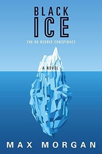 Black Ice: The 66 Degree Conspiracy: Morgan, Max