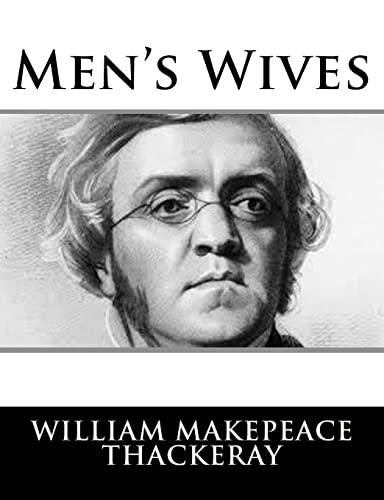 Men's Wives: Thackeray, William Makepeace