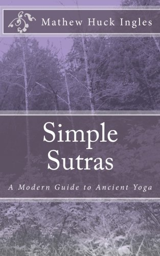 9781502779861: Simple Sutras: A Modern Guide to Ancient Yoga