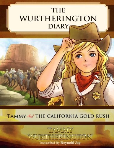 9781502782052: Tammy and the California Gold Rush (The Wurtherington Diary) (Volume 4)