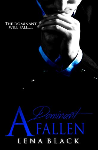 A Dominant Fallen (A Dominant Series) (Volume 2): Black, Lena