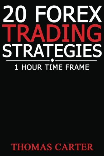 9781502784704: 20 Forex Trading Strategies (1 Hour Time Frame)
