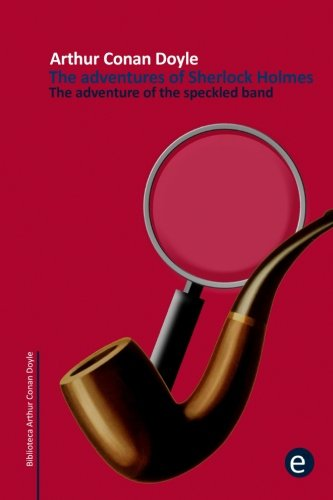 9781502785817: The adventure of the speckled band: The adventures of Sherlock Holmes: Volume 15 (Arthur Conan Doyle Collection)