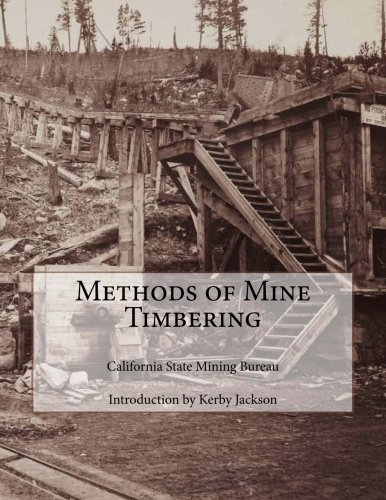 Methods of Mine Timbering (Paperback): California State Mining