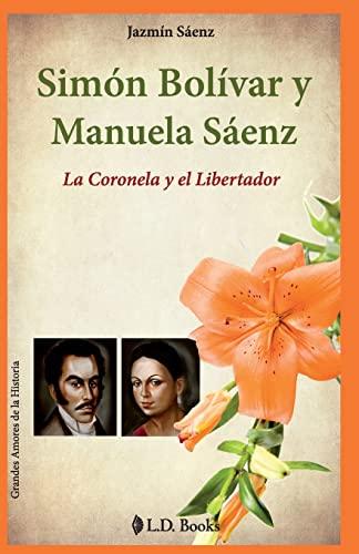 Simon Bolivar y Manuela Saenz: La Coronela: Saenz, Jazmin