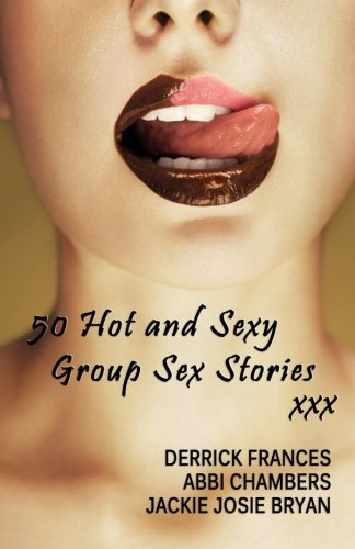 9781502792310: 50 Hot and Sexy Group Sex Stories xxx