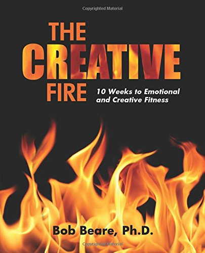 9781502795137: The Creative Fire: 10 Weeks to Emotional and Creative Fitness