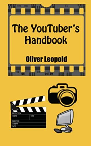 The YouTuber's Handbook: Oliver Leopold