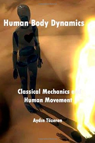 9781502795625: Human Body Dynamics classical mechanics and human movement