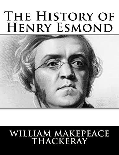 9781502796172: The History of Henry Esmond