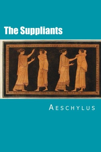 9781502797902: The Suppliants
