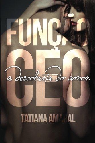 9781502799043: Funcao CEO - A Descoberta do Amor (Volume 2) (Portuguese Edition)