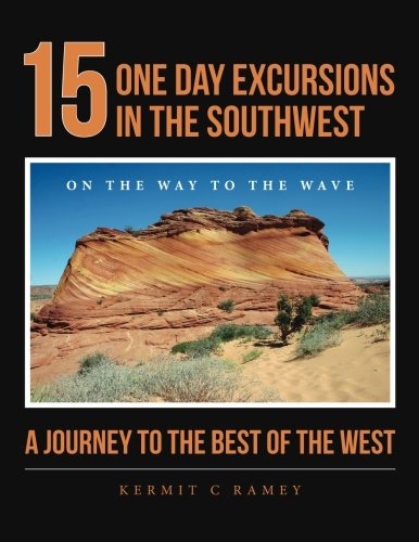 9781502803290: 15 One Day Excursions in the Southwest: A Journey to the Best of the West