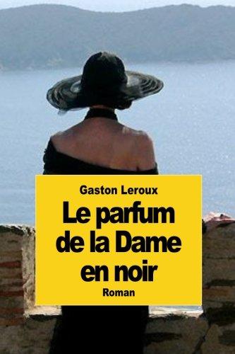 9781502803658: Le parfum de la Dame en noir