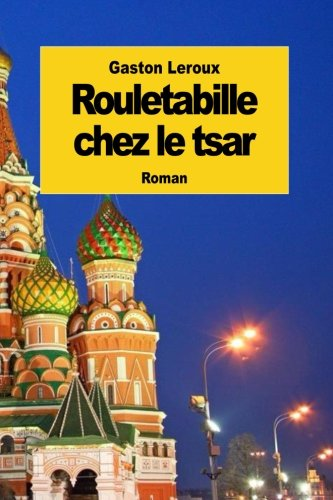 9781502804303: Rouletabille chez le tsar (French Edition)