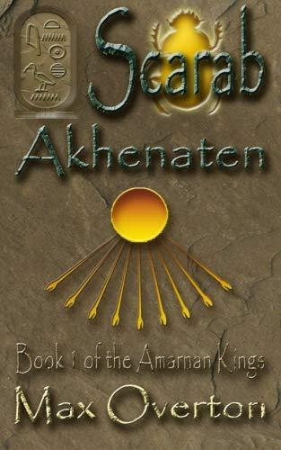 9781502804877: The Amarnan Kings, Book 1: Scarab - Akhenaten