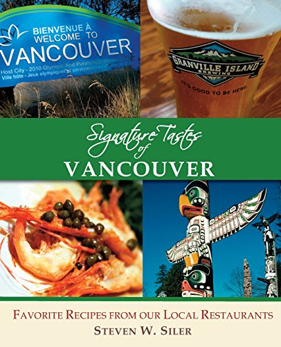 9781502805096: Signature Tastes of Vancouver: Favorite Recipes of our Local Restaurants
