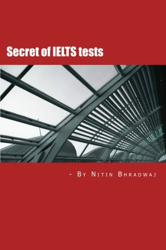 Secret of Ielts Tests: Learn New Tricks: Nitin Bhradwaj