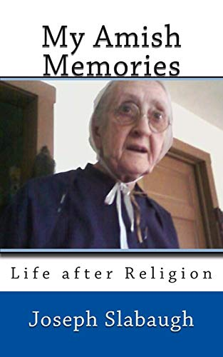 9781502808424: My Amish Memories: Life after Religion