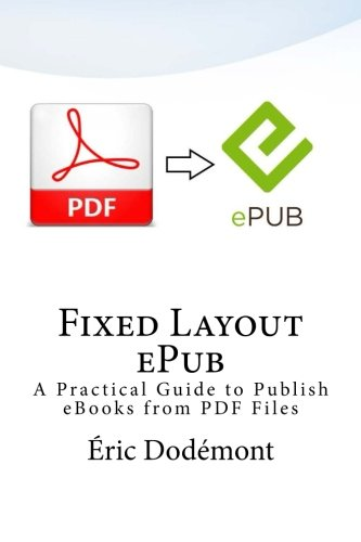 9781502809506: Fixed Layout ePub: A Practical Guide to Publish eBooks from PDF Files