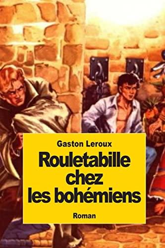 9781502812599: Rouletabille chez les bohémiens (French Edition)