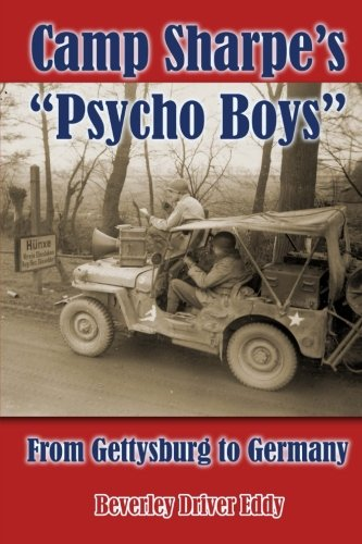 """Camp Sharpe's """"Psycho Boys"""": From Gettysburg to Germany: Beverley Driver Eddy"""