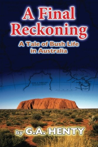 9781502817846: A Final Reckoning: A Tale of Bush Life in Australia