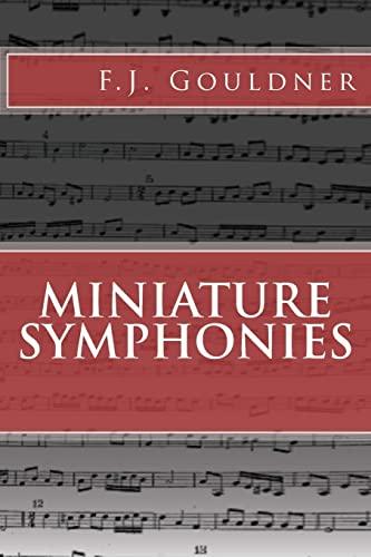 Miniature Symphonies: Gouldner, F J