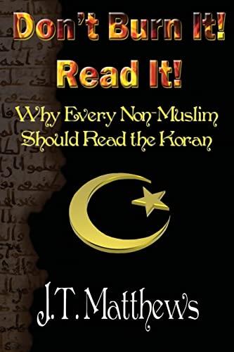 Don't Burn It! Read It!: Why Every: Mr J. T.