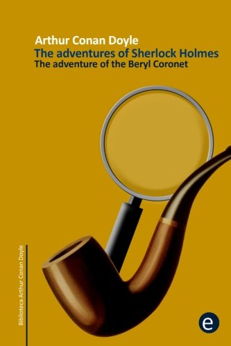 a review of the story the adventure of the beryl coronet