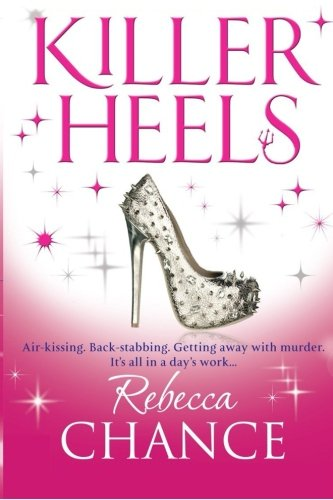 9781502822222: Killer Heels (Rebecca Chance) (Volume 4)