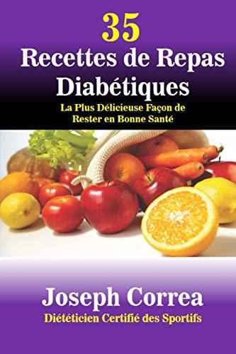 35 Recettes de Repas Diabetiques: La Plus: Joseph Correa (Dieteticien