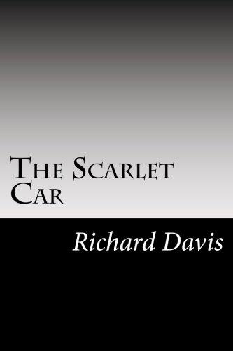 The Scarlet Car: Davis, Richard Harding
