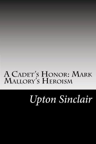 9781502825537: A Cadet's Honor: Mark Mallory's Heroism