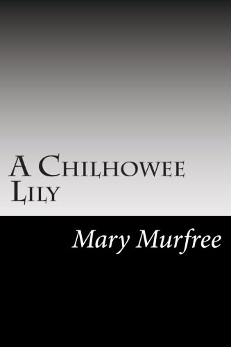 9781502825551: A Chilhowee Lily