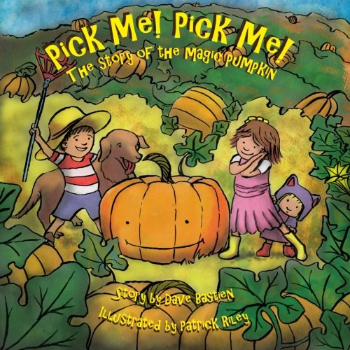 9781502825841: Pick Me! Pick Me! The Story of the Magic Pumpkin